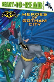 Heroes of Gotham City - With Audio Recording ebook by J.E. Bright,Patrick Spaziante