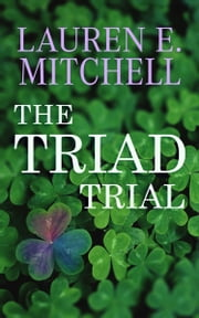 The Triad Trial ebook by Lauren E. Mitchell