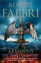 Arminius - The Limits of Empire ebook by Robert Fabbri