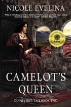 Camelot's Queen ebook by Nicole Evelina