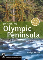 Day Hiking Olympic Peninsula ebook by Craig Romano