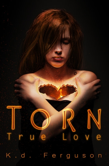 Torn, True Love ebook by K.D. Ferguson
