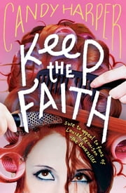 Keep the Faith ebook by Candy Harper
