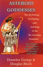 Astroid Goddesses ebook by Demetra George,Douglas Bloch