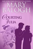 Courting Julia ebook by Mary Balogh