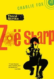 Third Strike - Book 7 (Charlie Fox crime and suspense thriller series) ebook by Zoe Sharp