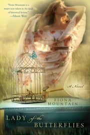 Lady of the Butterflies ebook by Fiona Mountain