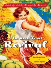 The Real Food Revival - Aisle by Aisle, Morsel by Morsel ebook by Sherri Brooks Vinton,Ann Clark Espuelas