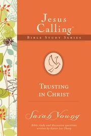 Trusting in Christ ebook by Sarah Young,Karen Lee-Thorp
