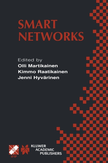 Smart Networks - IFIP TC6 / WG6.7 Seventh International Conference on Intelligence in Networks (SmartNet 2002) April 8–10, 2002, Saariselkä, Lapland, Finland ebook by