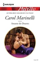 Amante do Deserto - Harlequin Paixão - ed. 498 ebook by Carol Marinelli, Maria Vianna