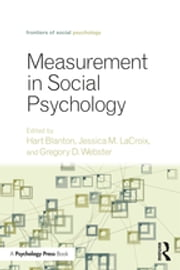 Measurement in Social Psychology ebook by Hart Blanton, LaCroix Jessica M., Webster Gregory D.