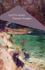 South Wind ebook by Norman Douglas, Michael Schmidt