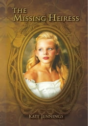 The Missing Heiress ebook by Kate Jennings