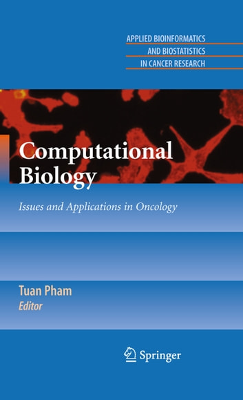 Computational Biology - Issues and Applications in Oncology ebook by