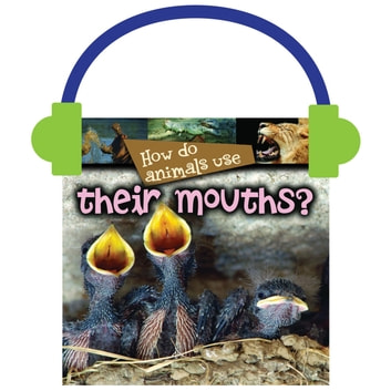 How Do Animals Use… Their Mouths? audiobook by Lynn Stone
