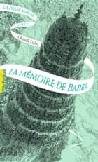 La Passe-miroir (Livre 3) - La Mémoire de Babel eBook by Christelle Dabos, Laurent Gapaillard
