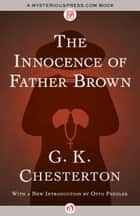 The Innocence of Father Brown ebook by Otto Penzler,G. K Chesterton