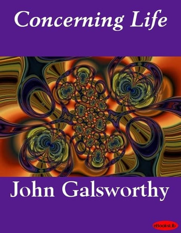 Concerning Life ebook by John Galsworthy