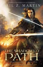 The Shadowed Path - A Jonmarc Vahanian Collection ebook by Gail Z. Martin