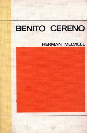 a summary of benito cereno by melville Bartleby and benito cereno has 2,048 ratings and 129 reviews dolors said: to a sensitive being, pity is not seldom pain and when at last it is perceive.