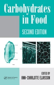 Carbohydrates in Food, Second Edition ebook by Eliasson, Ann-Charlotte