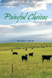 PAINFUL CHOICES ebook by Margy New