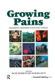 Growing Pains - Environmental Management in Developing Countries ebook by Yacob Mulugetta, Walter Wehrmeyer