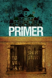 Primer (a zombie short story) ebook by Ro Van Saint