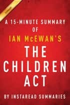 Summary of The Children Act - by Ian McEwan | Includes Analysis ebook by Instaread Summaries
