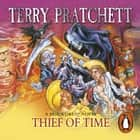 Thief Of Time - (Discworld Novel 26) audiobook by Terry Pratchett