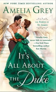 It's All About the Duke - The Rakes of St. James ebook by Amelia Grey