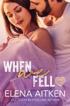When We Fell ebook by Elena Aitken