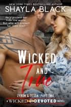 Wicked and True (Zyron & Tessa, Part Two) ebook by