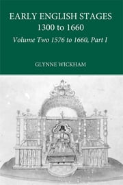 Part I - Early English Stages 1576-1600 ebook by