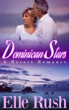 Dominican Stars ebook by Elle Rush