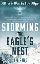 Storming the Eagle's Nest ebook by Jim Ring