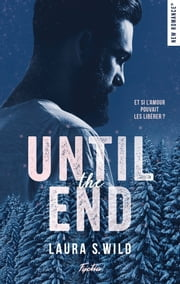 Until the end eBook by Laura s. Wild