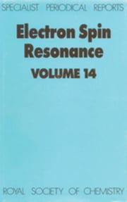 Electron Spin Resonance: Volume 14 ebook by Gilbert, Bruce C