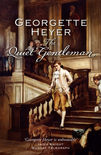 The Quiet Gentleman ebook by Georgette Heyer