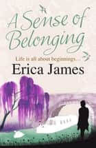 A Sense Of Belonging ebook by Erica James