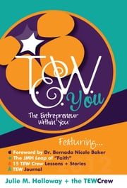 The Entrepreneur Within You ebook by Julie M. Holloway