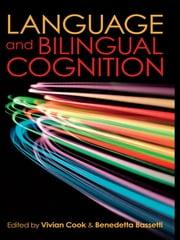 Language and Bilingual Cognition ebook by Vivian Cook,Benedetta Bassetti