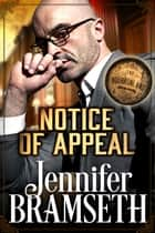 Notice of Appeal - Bourbonland Book 2 ebook by Jennifer Bramseth