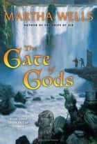 The Gate of Gods - Book Three of The Fall of Ile-Rien ebook by