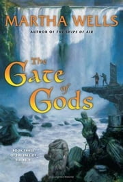The Gate of Gods - Book Three of The Fall of Ile-Rien ebook by Martha Wells