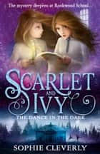 The Dance in the Dark (Scarlet and Ivy, Book 3) ebook by