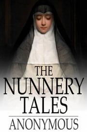 The Nunnery Tales - Or Cruising Under False Colours ebook by The Floating Press
