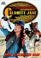 Calamity Jane 9: White Stallion, Red Mare ebook by