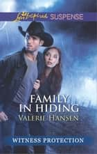 Family in Hiding - Faith in the Face of Crime eBook by Valerie Hansen